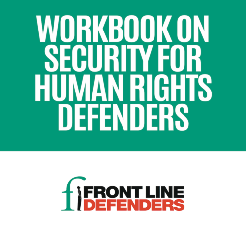Front Line Defenders - Workbook on Security for Human Rights Defenders