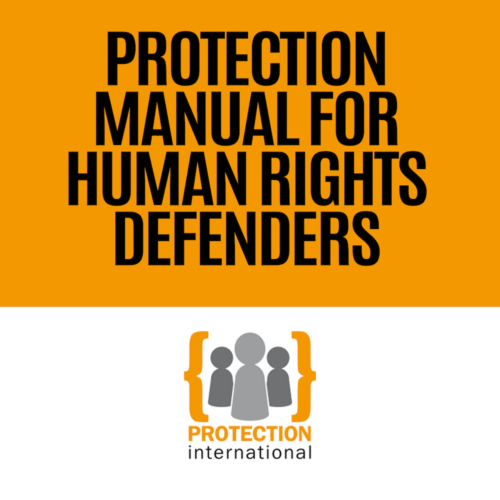 Protection International - Protection Manual for Human Rights Defenders